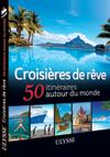 Croisières de rêve - 50 itinéraires autour du monde