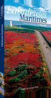 Fabuleuses Maritimes - Vivez la passion de l'Acadie