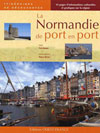 La Normandie de Port en Port