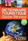 Dictionnaire touristique Le Globe-R&ecirc;veur
