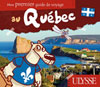 Au Qu&eacute;bec - Mon premier guide de voyage