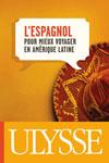 L'espagnol pour mieux voyager en Amérique latine