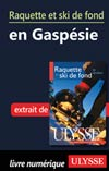 Raquette et ski de fond en Gasp&eacute;sie (Chapitre PDF)