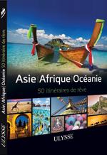 Asie - Afrique - Océanie : 50 itinéraires de rêve
