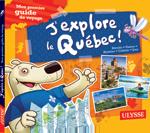J'explore le Québec - Mon premier guide de voyage