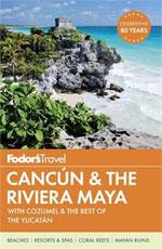 Fodor Cancun, Cozumel, Yucatan Peninsula