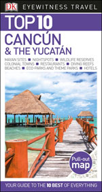Eyewitness Top 10 Cancun & the Yucatan