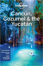 Lonely Planet Cancun, Cozumel & the Yucatan, 7th Ed.