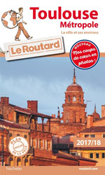 Routard Toulouse et Environs 2017