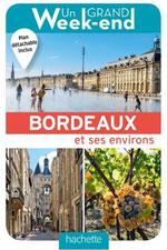 Un Grand Week-en à Bordeaux et Ses Environs