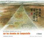Un Artiste Chinois sur les Chemins de Compostelle