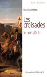 Les Croisades, du 11ème au 13ème Siècles