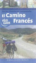 Vélo Guide: sur les Chemins de Compostelle, Camino Francés