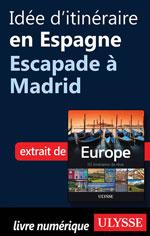 Idée d'itinéraire en Espagne - Escapade à Madrid