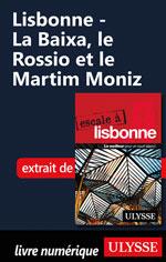 Lisbonne - La Baixa, le Rossio et le Martim Moniz