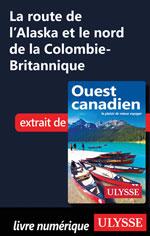 La route de l'Alaska et le nord de la Colombie-Britannique