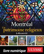 Montréal - Un patrimoine religieux à découvrir