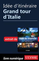 Idée d'itinéraire - Grand tour d'Italie