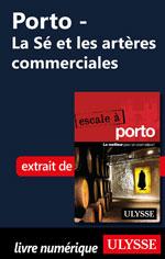 Porto - La Sé et les artères commerciales