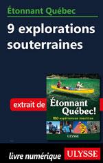 Étonnant Québec: 9 explorations souterraines