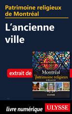 Patrimoine religieux de Montréal: L'ancienne ville