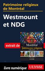 Patrimoine religieux de Montréal: Westmount et NDG