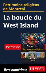 Patrimoine religieux de Montréal: La boucle du West Island