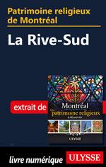 Patrimoine religieux de Montréal: La Rive-Sud