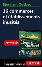 Étonnant Québec: 16 commerces et établissements inusités