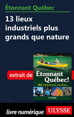 Étonnant Québec: 13 lieux industriels plus grands que nature