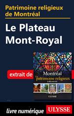 Patrimoine religieux de Montréal: Au pied du mont Royal