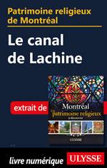 Patrimoine religieux de Montréal: Le canal de Lachine