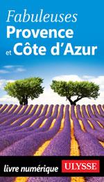 Fabuleuses Provence et Côte d'Azur