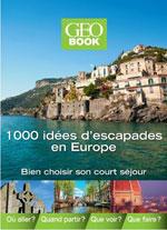 1000 Idées d'Escapades en Europe