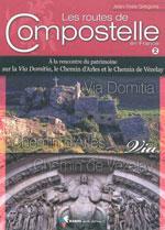 Les Routes de Compostelle en France: Vézelay, Domitia, Arles