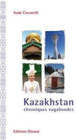 Kazakhstan, Chroniques Vagabondes