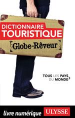 Dictionnaire touristique Tous les Pays du Monde Globe Rêveur