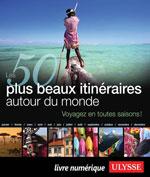 Les 50 plus beaux itinéraires autour du monde