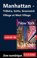 Manhattan - TriBeCa, SoHo, Greenwich Village et West Village