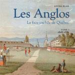 Les Anglos : la Face Cachée de Québec 1608-1850