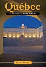 Québec, Ville du Patrimoine Mondial, Vol.1