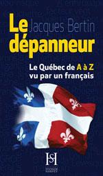 Le Dépanneur : le Québec de a à Z Vu Par un Français