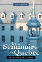 Le Séminaire de Québec, un Patrimoine Exceptionnel