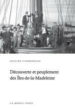 Découverte et Peuplement des Îles-de-la-Madeleine