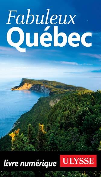 Fabuleux Québec Guides De Voyage Ulysse