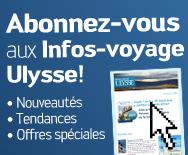 Abonnez-vous aux Infos-voyage Ulysse
