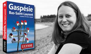 Mariève Paradis, guide Ulysse Gaspésie, Bas-Saint-Laurent