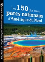 Les 150 plus beaux parcs nationaux Amerique du nord