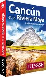Cancun et la Riviera Maya