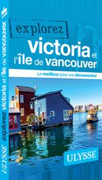 Explorez Victoria et l'île de Vancouver